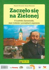 Zaczęło się na Zielonej O Ludwiku Zamenhofie, jego rodzinie i początkach esperanta - Romaniuk Zbigniew, Wiśniewski Tomasz | mała okładka