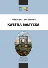 Kwestia bałtycka - Władysław Konopczyński | mała okładka