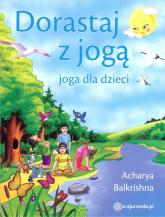 Dorastaj z jogą Joga dla dzieci - Acharya Balkrishna   mała okładka