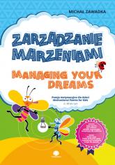 Zarządzanie marzeniami / Managing Your Dreams wiek 6+ - Michał Zawadka | mała okładka