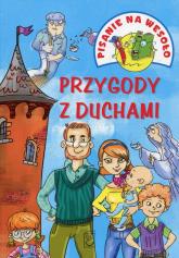 Pisanie na wesoło Przygody z duchami - Iwona Czarkowska | mała okładka