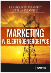 Marketing w elektroenergetyce - Krawiec Franciszek, Krawiec Stella | mała okładka