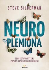 Neuroplemiona Dziedzictwo autyzmu i przyszłość neuroróżnorodności - Steve Silberman | mała okładka