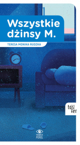 Wszystkie dżinsy M. - Rudzka Teresa Monika | mała okładka