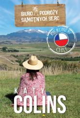 Biuro Podróży Samotnych Serc Kierunek Chile - Katy Colins | mała okładka