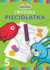 Akademia malucha Ćwiczenia pięciolatka - praca zbiorowa | mała okładka