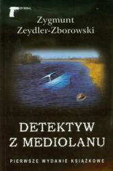 Detektyw z Mediolanu - Zygmunt Zeydler-Zborowski | mała okładka