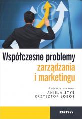 Współczesne problemy zarządzania i marketingu - Styś Aniela, Łobos Krzysztof | mała okładka