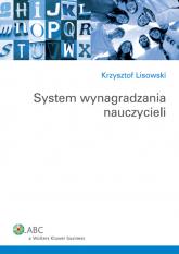 System wynagradzania nauczycieli - Krzysztof Lisowski | mała okładka