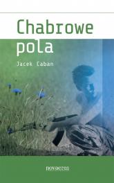 Chabrowe pola - Jacek Caban | mała okładka