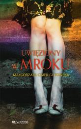 Uwięziony w mroku - Małgorzata Cimek-Gutowska | mała okładka