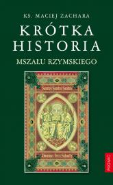 Krótka historia Mszału Rzymskiego - Maciej Zachara | mała okładka