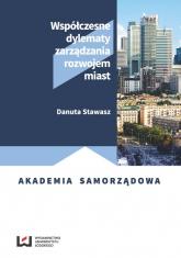 Współczesne dylematy zarządzania rozwojem miast - Danuta Stawasz | mała okładka