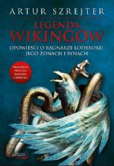 Legenda wikingów Opowieści o Ragnarze Lodbroku - Artur Szrejter | mała okładka