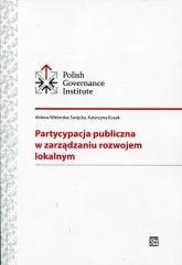 Partycypacja publiczna w zarządzaniu rozwojem lokalnym - Wiktorska-Święcka Aldona, Kozak Katarzyna | mała okładka