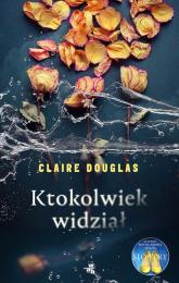 Ktokolwiek widział… - Claire Douglas | mała okładka
