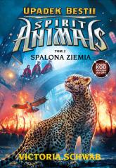 Spirit Animals Upadek Bestii Tom 2 Spalona ziemia - Victoria Schwab | mała okładka
