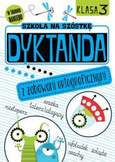 Szkoła na szóstkę Dyktanda z zabawami ortograficznymi Klasa 3 -  | mała okładka