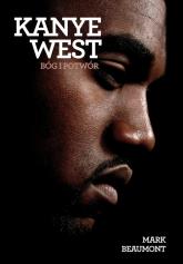 Kanye West Bóg i potwór - Mark Beaumont | mała okładka