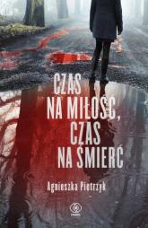 Czas na miłość czas na śmierć - Agnieszka Pietrzyk | mała okładka