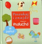 W parku Poszukaj i znajdź Książeczka malucha - zbiorowa praca | mała okładka