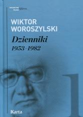 Dzienniki 1953-1982 Tom 1 - Wiktor Woroszylski | mała okładka
