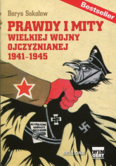 Prawdy i mity Wielkiej Wojny Ojczyźnianej 1941-1945 - Borys Sokołow   mała okładka