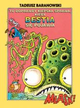 To doprawdy kiepska sprawa, kiedy Bestia się pojawia - Tadeusz Baranowski   mała okładka