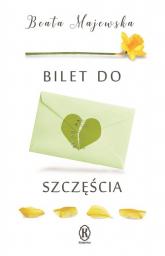 Bilet do szczęścia - Beata Majewska | mała okładka