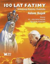 100 lat Fatimy Kanonizacja Hiacynty i Franciszka - Adam Bujak, ks. Jan Machniak, Nelson Pereira | mała okładka