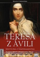 Teresa z Avili Mistyczka z temperamentem - Renata Czerwińska | mała okładka