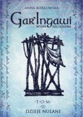 GarIngawi Wyspa Szczęśliwa Tom 2 Dzieje Nulani - Anna Borkowska | mała okładka