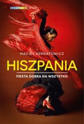 Hiszpania Fiesta dobra na wszystko - Maciej Bernatowicz | mała okładka