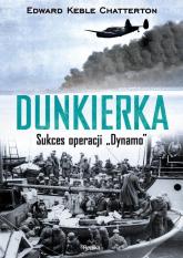 "Dunkierka Sukces operacji ""Dynamo"" - Chatterton Edward Keble | mała okładka"