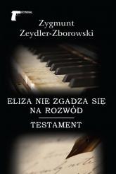 Eliza nie zgadza się na rozwód / Testament - Zygmunt Zeydler-Zborowski | mała okładka