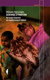 Dziewięć żywotów Na tropie świętości we współczesnych Indiach - William Dalrymple | mała okładka