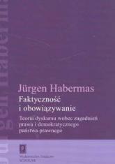 Faktyczność i obowiązywanie Teoria dyskursu wobec zagadnień prawa i demokratycznego państwa prawnego - Jurgen Habermas | mała okładka