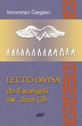 Lecio Divina 8 Do Ewangelii Św Jana 3 - Innocenzo Gargano   mała okładka