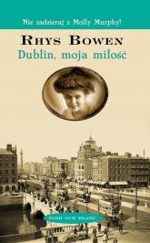 Dublin moja miłość - Rhys Bowen | mała okładka