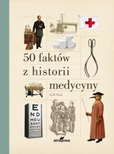 50 faktów z historii medycyny - Paul Gill   mała okładka