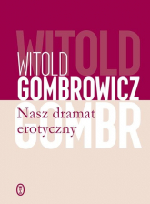 Nasz dramat erotyczny - Witold Gombrowicz | mała okładka