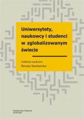 Uniwersytety, naukowcy i studenci w zglobalizowanym świecie Wybrane zagadnienia -  | mała okładka