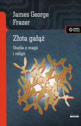 Złota gałąź Studia z magii i religii - Frazer James George | mała okładka