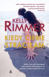 Kiedy ciebie straciłam - Kelly Rimmer | mała okładka