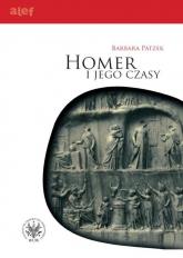 Homer i jego czasy - Barbara Patzek | mała okładka