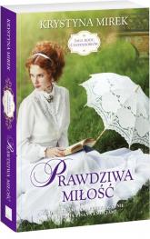 Saga rodu Cantendorfów Tom 3 Prawdziwa miłość - Krystyna Mirek | mała okładka