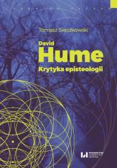 David Hume Krytyka episteologii - Tomasz Sieczkowski   mała okładka