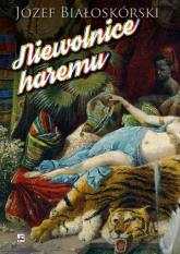 Niewolnice haremu - Józef Białoskórski | mała okładka