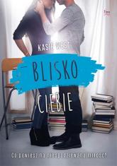 Blisko ciebie - Kasie West | mała okładka