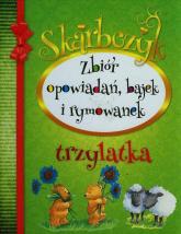 Skarbczyk trzylatka Zbiór opowiadań, bajek i rymowanek - zbiorowa praca | mała okładka